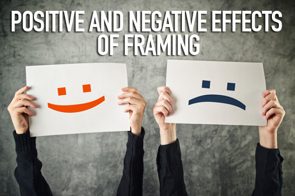 Positive and negative effects of Framing